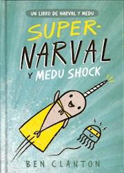 Libro Super -Narval Y Medu Shock