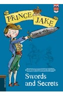 Papel SWORDS AND SECRETS (PRINCE JAKE 1) (ENGLISH READERS + CD) (RUSTICA)