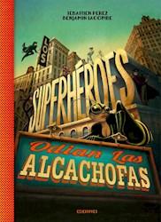 Libro Los Superheroes Odian Las Alcachofas