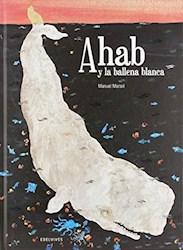 Libro Ahab Y La Ballena Blanca