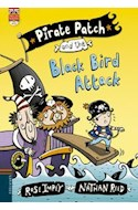 Papel PIRATE PATCH AND THE BLACK BIRD ATTACK (PIRATE PATCH 3) (ENGLISH READERS + CD) (RUSTICA)