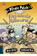 Papel PIRATE PATCH AND THE FIVE MINUTE MILLIONAIRES (PIRATE PATCH 6) (ENGLISH READERS + CD) (RUSTICA)