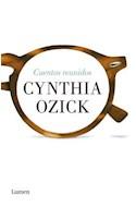 Papel CUENTOS REUNIDOS [CYNTHIA OZICK] (COLECCION NARRATIVA)