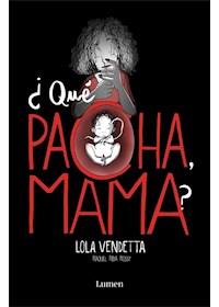 Papel Lola Vendetta. ¿Que Pacha, Mama?