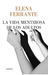 Papel VIDA MENTIROSA DE LOS ADULTOS (COLECCION LUMEN)