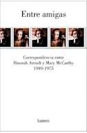 Papel ENTRE AMIGAS CORRESPONDENCIA ENTRE HANNA ARENDT Y MARY