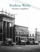 Papel CUENTOS COMPLETOS [WELTY EUDORA] (COLECCION NARRATIVA) [CARTONE]