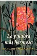 Papel PALABRA MAS HERMOSA (COLECCION NARRATIVA)