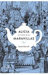 Papel ALICIA EN EL PAIS DE LAS MARAVILLAS (EDICION CONMEMORATIVA)