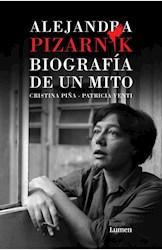 Alejandra Pizarnik : Biografia De Un Mito