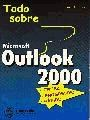 Libro Todo Sobre Microsoft Outlook 2000