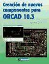 Libro Creacion De Nuevos Componentes Para Orcad 10.3