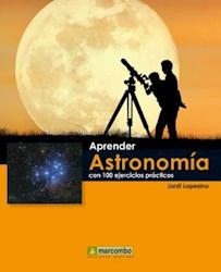 Libro Aprender Astronomia Con 100 Ejercicios Practicos