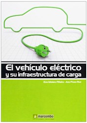 Libro El Vehiculo Electrico Y Su Infraestructura De Carga