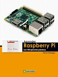 Aprender Raspberry Pi Con 100 Ejercicios Practicos
