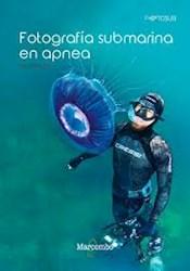 Libro Fotografia Submarina En Apnea