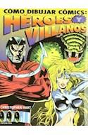 Papel COMO DIBUJAR COMICS HEROES Y VILLANOS (COLECCION COMICS)