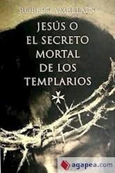 Papel Jesus O El Secreto Mortal De Los Templarios