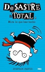 Libro Desastre & Total 2 : Mira Lo Que Has Hecho !