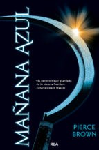 Libro Mañana Azul ( Libro 3 De La Trilogia Amanecer Rojo )