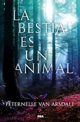 Libro La Bestia Es Un Animal