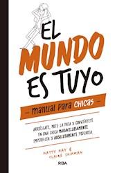 Papel Mundo Es Tuyo, El - Manual Para Chicas