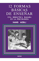 Papel 12 FORMAS BASICAS DE ENSEÑAR UNA DIDACTICA BASADA EN LA PSIC