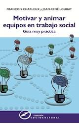 Papel MOTIVAR Y ANIMAR EQUIPOS EN TRABAJO SOCIAL