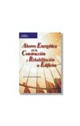 Papel AHORRO ENERGETICO EN LA CONSTRUCCION Y REHABILITACION DE EDIFICIOS (RUSTICA)