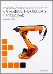 Libro Tecnologia Y Circuitos De Aplicacion Neumatica Hidraulica Y Electricidad