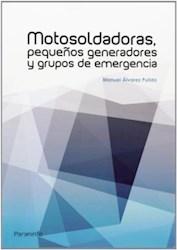 Libro Motosoldadoras Pequeños Generadores Y Grupos De Emergencia