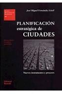 Papel PLANIFICACION ESTRATEGICA DE CIUDADES NUEVOS INSTRUMENTOS Y PROCESOS [N/ED REVISADA]