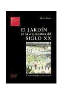 Papel JARDIN EN LA ARQUITECTURA DEL SIGLO XX (ESTUDIOS UNIVERSITARIOS DE ARQUITECTURA 14)