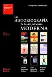Libro La Historiografia De La Arquitectura Moderna