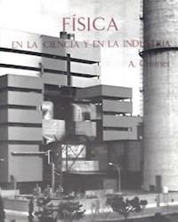 Libro Fisica En La Ciencia Y En La Industria