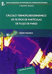 Libro Calculo Termofluidodinamico De Filtros De Particulas De Flujo De Pared