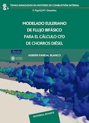 Libro Modelado Euleriano De Flujo Bifasico Para El Calculo Cfd De Chorros Diesel