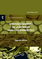 Libro Aprovechamiento De La Biomasa Para Uso Energetico