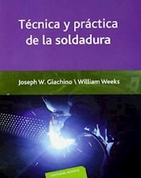 Libro Tecnica Y Practica De La Soldadura