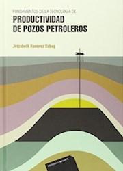Libro Fundamentos De La Tecnologia De Productividad De Pozos Petroleros