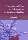 Libro El Empleo Del Frio En La Industria De La Alimentacion