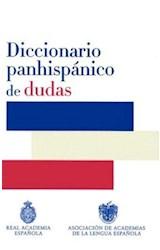 Papel DICCIONARIO PANHISPANICO DE DUDAS (REAL ACADEMIA ESPAÑOLA) (CARTONE)