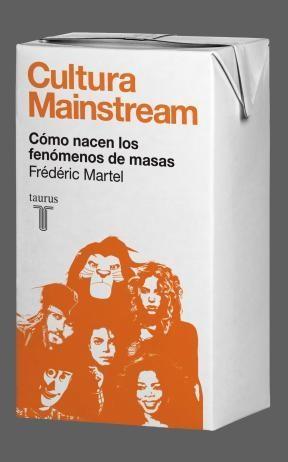 E-book Cultura Mainstream. Cómo Nacen Los Fenómenos De Masas