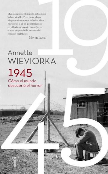 Papel 1945. Como El Mundo Descubrio El Horror