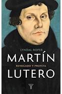 Papel MARTIN LUTERO RENEGADO Y PROFETA (CARTONE)