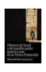 Papel HISTORIA DE ISRAEL Y DEL PUEBLO JUDIO: GUERRA Y PAZ EN LA TI
