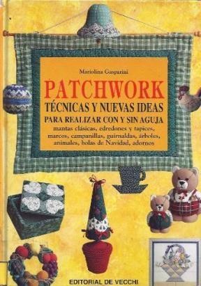 Papel Patchwork. Tecnicas Y Nuevas Ideas Para Realizar Con Y Sin A