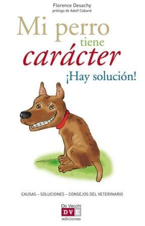 E-book Mi Perro Tiene Carácter ¡Hay Solución!
