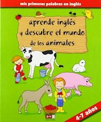 Libro Aprende Ingles Y Descubre El Mundo De Los Animales