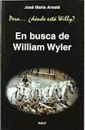 Papel PERO ... DONDE ESTA WILLY? EN BUSCA DE WILLIAM WYLER (R) (19